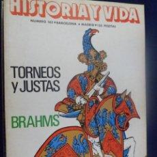 Coleccionismo de Revista Historia y Vida: REVISTA HISTORIA Y VIDA - AÑO X1V Nº 163 TORNEOS Y JUSTAS - BRAHMS - ¿UNA LENGUA MUNDIAL?. Lote 156639858