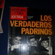 Coleccionismo de Revista Historia y Vida: REVISTA HISTORIA Y VIDA -EXTRA Nº 2 - 1974 LOS VERDADEROS PADRINOS. LA MAFIA. Lote 156823330