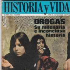 Coleccionismo de Revista Historia y Vida: REVISTA HISTORIA Y VIDA. DROGAS. SU MILENARIA E INCONCLUSA HISTORIA Nº 29. Lote 161228734