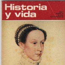 Coleccionismo de Revista Historia y Vida: REVISTA HISTORIA Y VIDA. MARIA ESTUARDO Nº 46. Lote 161234530