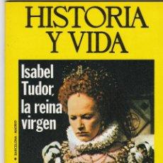 Coleccionismo de Revista Historia y Vida: REVISTA HISTORIA Y VIDA. ISABEL TUDOR, LA REINA VIRGEN Nº 97. Lote 161244102