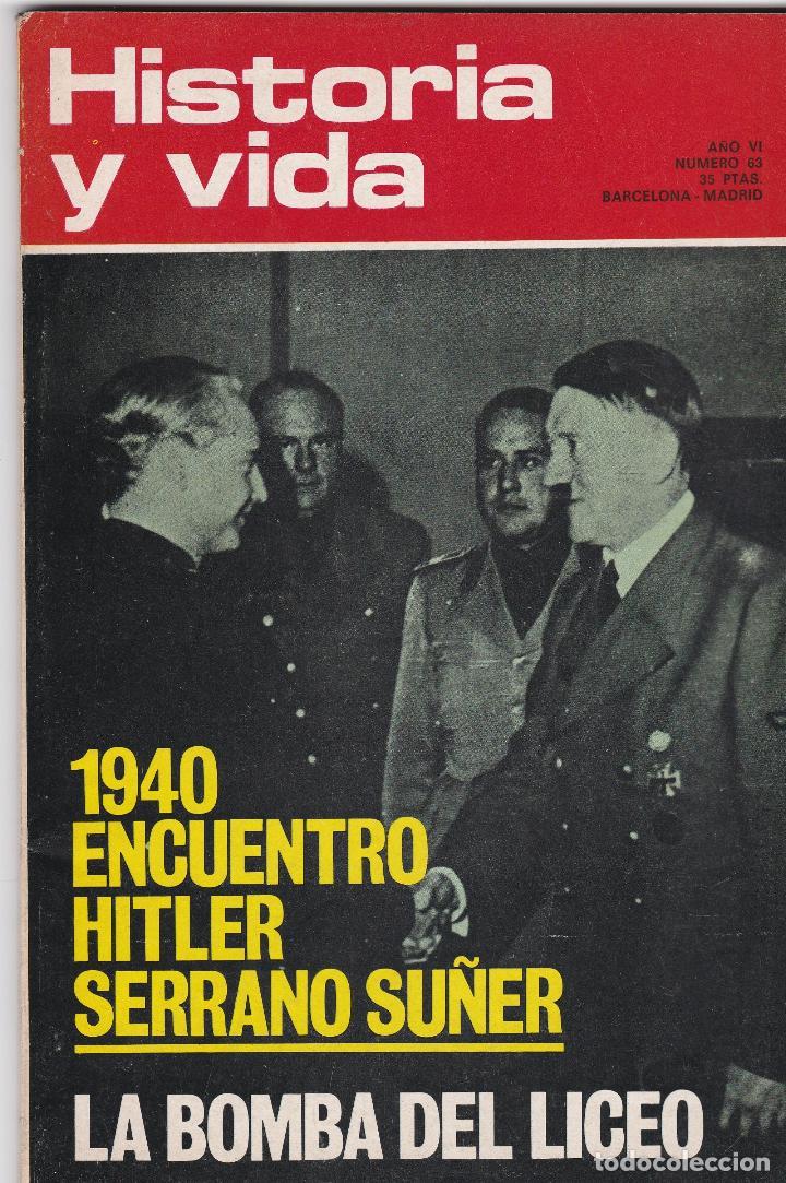 REVISTA HISTORIA Y VIDA. 1940 ENCUENTRO HITLER SERRANO SUÑER Nº 63 (Coleccionismo - Revistas y Periódicos Modernos (a partir de 1.940) - Revista Historia y Vida)