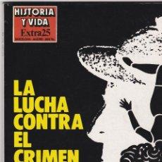 Coleccionismo de Revista Historia y Vida: REVISTA HISTORIA Y VIDA. LA LUCHA CONTRA EL CRIMEN Nº EXTRA 25. Lote 161358390