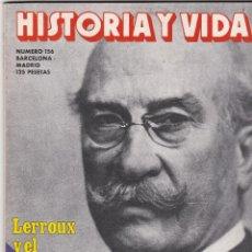 Collectionnisme de Magazine Historia y Vida: REVISTA HISTORIA Y VIDA. LERROUX Y EL LERROUXISMO Nº 156. Lote 161453778