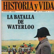 Coleccionismo de Revista Historia y Vida: REVISTA HISTORIA Y VIDA. LA BATALLA DE WATERLOO Nº 38. Lote 161536134