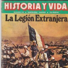 Coleccionismo de Revista Historia y Vida: REVISTA HISTORIA Y VIDA. LA LEGIÓN EXTRANJERA Nº 155. Lote 161537030