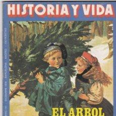 Coleccionismo de Revista Historia y Vida: REVISTA HISTORIA Y VIDA. EL ARBOL DE NAVIDAD Nº 141. Lote 161545690