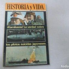 Coleccionismo de Revista Historia y Vida: REVISTA HISTORIA Y VIDA - AÑO III - Nº 27 KAMIKAZES LA VERDAD SOBRE LOS PILOTOS SUICIDAS JAPONESES. Lote 172568849