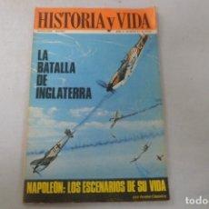 Coleccionismo de Revista Historia y Vida: REVISTA HISTORIA Y VIDA - AÑO II - Nº 21 LA BATALLA DE INGLATERRA. NAPOLEÓN: ESCENARIOS DE SU VIDA. Lote 172569735