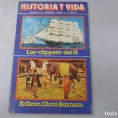 Coleccionismo de Revista Historia y Vida: REVISTA HISTORIA Y VIDA Nº 154 LOS CLIPPERS DEL TÉ. EL GRAN CIRCO BARNUM. Lote 172571445