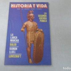 Coleccionismo de Revista Historia y Vida: REVISTA HISTORIA Y VIDA Nº 205 LA SEGUNDA GUERRA PÚNICA - LA LARGA MARCHA - RAMÓN LLULL - LOVECRAFT. Lote 172572462