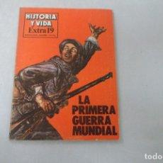 Coleccionismo de Revista Historia y Vida: REVISTA HISTORIA Y VIDA - EXTRA Nº 19 LA PRIMERA GUERRA MUNDIAL. Lote 172575372