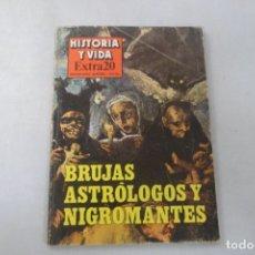 Coleccionismo de Revista Historia y Vida: REVISTA HISTORIA Y VIDA - EXTRA Nº 20 BRUJAS, ASTRÓLOGOS Y NIGROMANTES. Lote 172575432