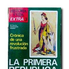 Coleccionismo de Revista Historia y Vida: HISTORIA Y VIDA EXTRA Nº 3: LA PRIMERA REPÚBLICA. CRÓNICA DE UNA REVOLUCIÓN FRUSTRADA. Lote 176848620