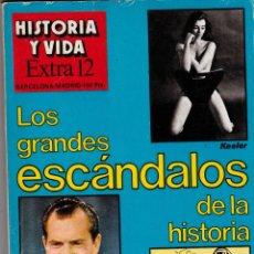 Coleccionismo de Revista Historia y Vida: REVISTA HISTORIA Y VIDA. LOS GRANDES ESCANDALOS DE LA HISTORIA Nº EXTRA 12. Lote 178079378