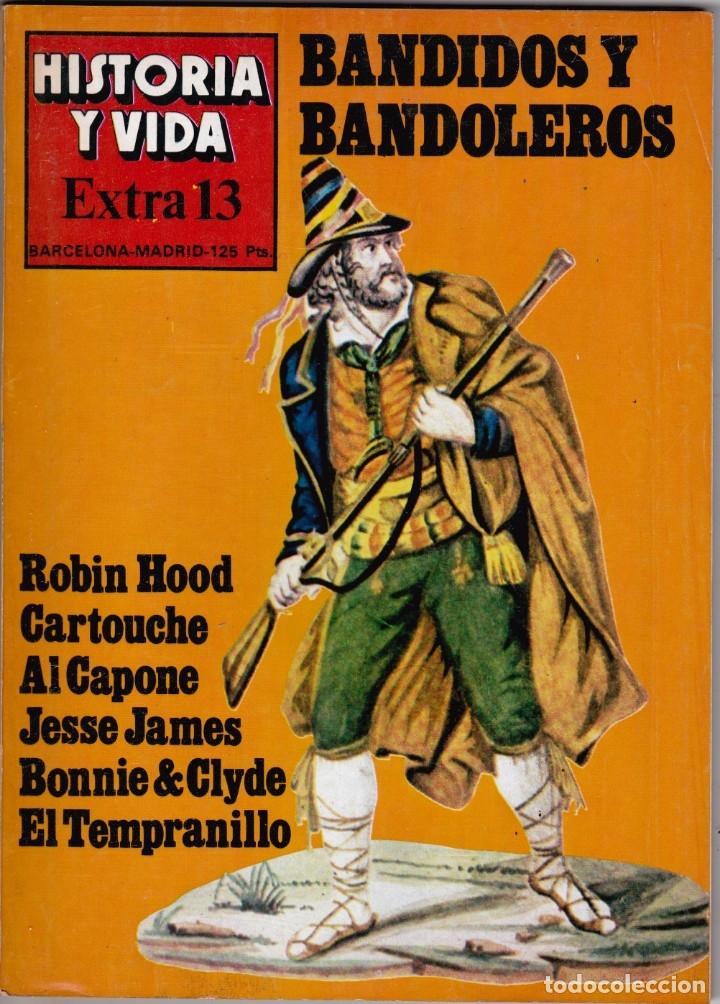 REVISTA HISTORIA Y VIDA. BANDIDOS Y BANDOLEROS Nº EXTRA 13 (Coleccionismo - Revistas y Periódicos Modernos (a partir de 1.940) - Revista Historia y Vida)