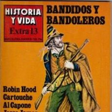 Coleccionismo de Revista Historia y Vida: REVISTA HISTORIA Y VIDA. BANDIDOS Y BANDOLEROS Nº EXTRA 13. Lote 178080022