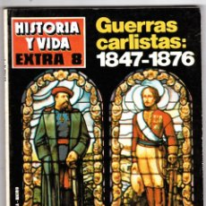 Coleccionismo de Revista Historia y Vida: REVISTA HISTORIA Y VIDA. GUERRAS CARLISTAS : 1847-1876 Nº EXTRA 8. Lote 178081564