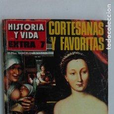 Coleccionismo de Revista Historia y Vida: HISTORIA Y VIDA , EXTRA N 7 , 1968 : CORTESANAS Y FAVORITAS. Lote 180868965