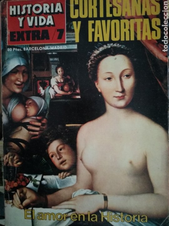 HISTORIA Y VIDA. EXTRA 7. CORTESANAS Y FAVORITAS (Coleccionismo - Revistas y Periódicos Modernos (a partir de 1.940) - Revista Historia y Vida)