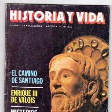 Coleccionismo de Revista Historia y Vida: REVISTA HISTORIA Y VIDA. Nº 172 EL CAMINO DE SANTIAGO. ENRIQUE III DE VALOIS . Lote 200607930