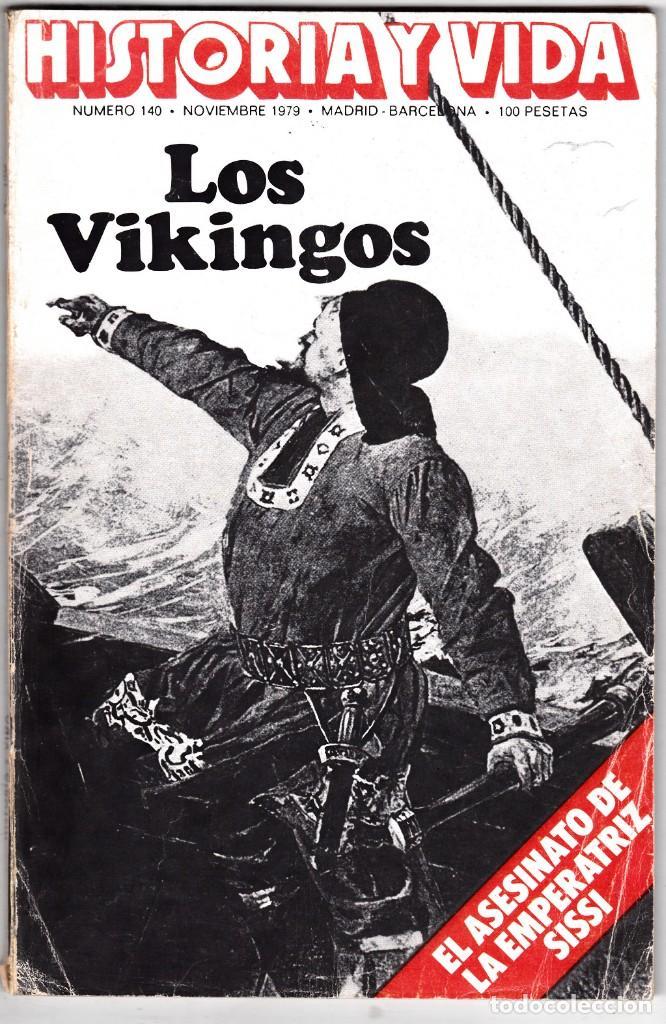 HISTORIA Y VIDA Nº 140 - LOS VIKINGOS - EL ASESINATO DE SISSI - 1979 (Coleccionismo - Revistas y Periódicos Modernos (a partir de 1.940) - Revista Historia y Vida)