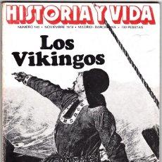 Coleccionismo de Revista Historia y Vida: HISTORIA Y VIDA Nº 140 - LOS VIKINGOS - EL ASESINATO DE SISSI - 1979. Lote 200609056