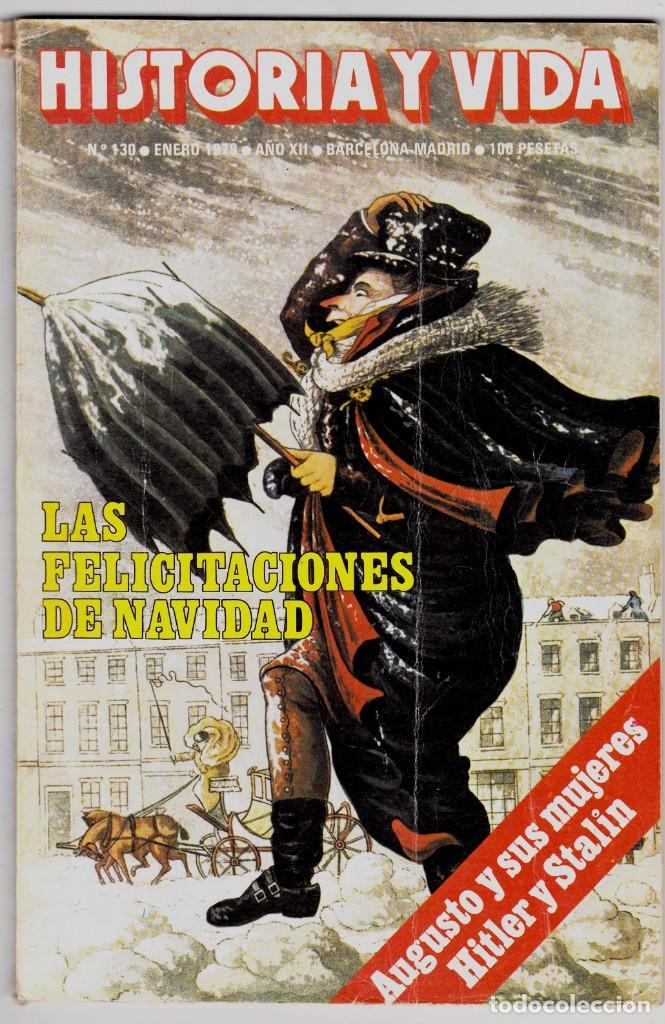 REVISTA HISTORIA Y VIDA. Nº 130 LAS FELICITACIONES DE NAVIDAD (Coleccionismo - Revistas y Periódicos Modernos (a partir de 1.940) - Revista Historia y Vida)