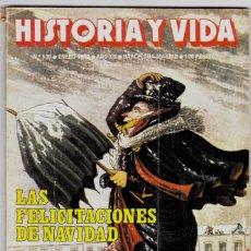 Coleccionismo de Revista Historia y Vida: REVISTA HISTORIA Y VIDA. Nº 130 LAS FELICITACIONES DE NAVIDAD . Lote 200610721