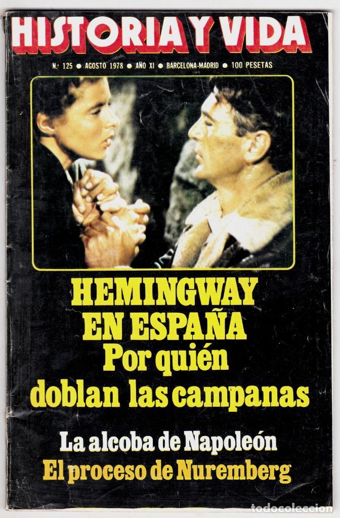 HISTORIA Y VIDA Nº 125 - HEMINGWAY EN ESPAÑA - POR QUIEN DOBLAN LAS CAMPANAS (Coleccionismo - Revistas y Periódicos Modernos (a partir de 1.940) - Revista Historia y Vida)