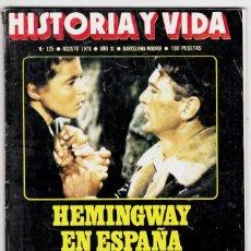 Coleccionismo de Revista Historia y Vida: HISTORIA Y VIDA Nº 125 - HEMINGWAY EN ESPAÑA - POR QUIEN DOBLAN LAS CAMPANAS. Lote 200612185