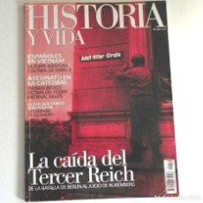 Coleccionismo de Revista Historia y Vida: REVISTA HISTORIA Y VIDA 470 LA CAÍDA DEL TERCER REICH ESPAÑOLES EN VIETNAM ZAR QUE VENCIÓ A NAPOLEÓN. Lote 200723917