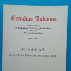Coleccionismo de Revista Historia y Vida: ESTUDIOS LULÍANOS - MIRAMAR EN LA VIDA Y EN LA OBRA DE RAMÓN LLULL. Lote 202895407