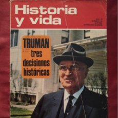 Coleccionismo de Revista Historia y Vida: REVISTA HISTORIA Y VIDA Nº 59 AÑO VI DE FEBRERO DE 1973. TRUMAN, TRES DECISIONES HISTÓRICAS.. Lote 202910101