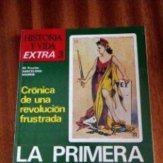 Coleccionismo de Revista Historia y Vida: LA 1ª REPÚBLICA ESPAÑOLA. CRÓNICA DE UNA REVOLUCIÓN FRUSTRADA. EXTRA Nº 3. Lote 204547118