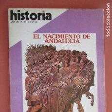 Coleccionismo de Revista Historia y Vida: HISTORIA REVISTA Nº 73 , MAYO 1982 - EL NACIMIENTO DE ANDALUCIA - AVENTURAS DE ALI BEY. Lote 205038500