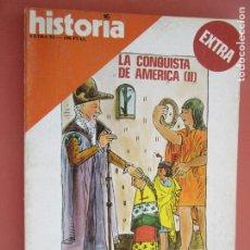 Coleccionismo de Revista Historia y Vida: HISTORIA REVISTA EXTRA , LA CONQUISTA DE AMERICA II , LOPE DE AGUIRRE , LA FIEBRE DE ELDORADO. Lote 205038795