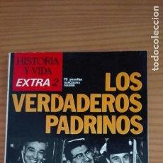 Coleccionismo de Revista Historia y Vida: HISTORIA Y VIDA EXTRA NÚMERO 2 LOS VERDADEROS PADRINOS LA MAFIA. Lote 207856295