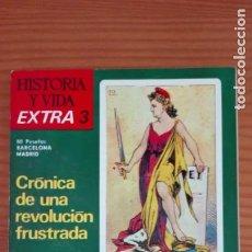 Colecionismo da Revista Historia y Vida: HISTORIA Y VIDA EXTRA NÚMERO 3 LA PRIMERA REPÚBLICA ESPAÑOLA CRÓNICA DE UNA REVOLUCIÓN FRUSTRADA. Lote 207856510