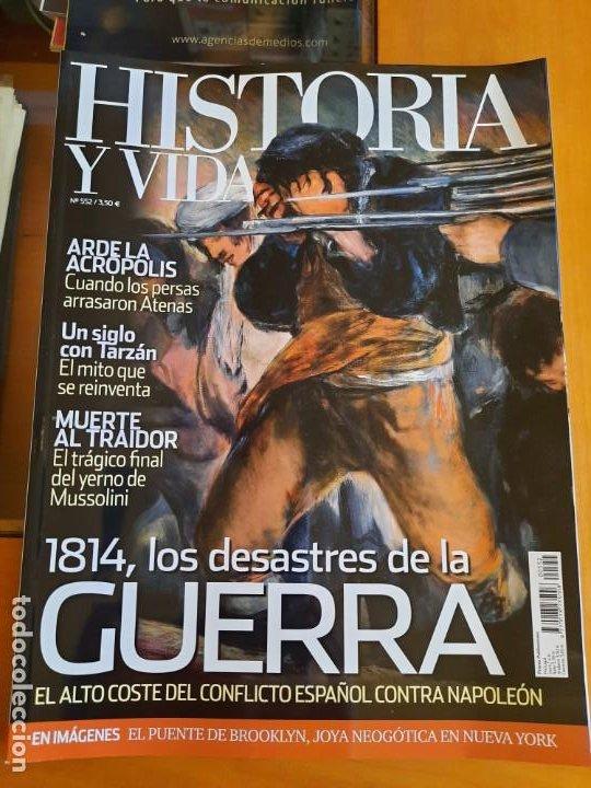 HISTORIA Y VIDA 552. 1814, LOS DESASTRES DE LA GUERRA. (Coleccionismo - Revistas y Periódicos Modernos (a partir de 1.940) - Revista Historia y Vida)