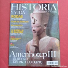 Collectionnisme de Magazine Historia y Vida: HISTORIA Y VIDA - Nº 462 - AMENHOTEP - RODAS - LA BATALLA DE MADRID. Lote 212697105