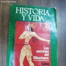 Coleccionismo de Revista Historia y Vida: HISTORIA Y VIDA. LOS SECRETOS DEL MINOTAURO. COMO ESPAÑA PERDIO GIBRALTAR. 1974.. Lote 216545555