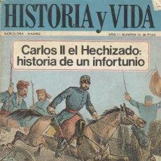 Coleccionismo de Revista Historia y Vida: Nº 16 CARLOS II EL HECHIZADO. HISTORIA DE UN INFORTUNIO LA POLCA DE PRIM. Lote 218029315