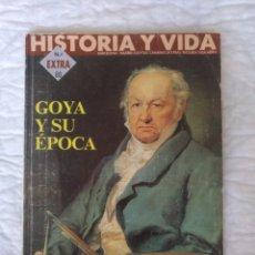 Coleccionismo de Revista Historia y Vida: GOYA Y SU ÉPOCA. REVISTA HISTORIA Y VIDA N° EXTRA 80. PRIMER TRIMESTRE 1996.. Lote 220770212