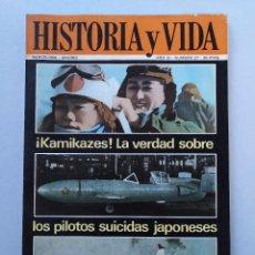 Coleccionismo de Revista Historia y Vida: HISTORIA Y VIDA Nº 27 - AÑO III - KAMIKAZES! LA VERDAD SOBRE LOS PILOTOS SUICIDAS - 1970 ...L2271. Lote 222313296