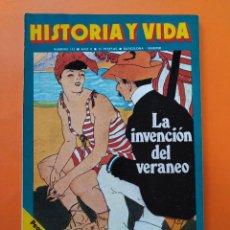 Coleccionismo de Revista Historia y Vida: HISTORIA Y VIDA Nº 113 - AÑO X - LA INVENCION DEL VERANEO - 1977...L2351. Lote 222438971