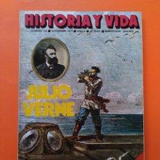 Coleccionismo de Revista Historia y Vida: HISTORIA Y VIDA Nº 116 - AÑO X - JULIO VERNE, UN ESCRITOR VISIONARIO DEL FUTURO - 1977...L2353. Lote 222439157