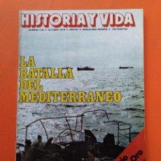 Colecionismo da Revista Historia y Vida: HISTORIA Y VIDA Nº 139 - AÑO XII - LA BATALLA DEL MEDITERRANEO - 1979...L2364. Lote 222540226