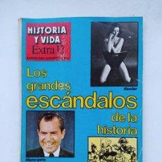 Coleccionismo de Revista Historia y Vida: HISTORIA Y VIDA EXTRA Nº 12 LOS GRANDES ESCÁNDALOS DE LA HISTORIA. TDKC84. Lote 222867903