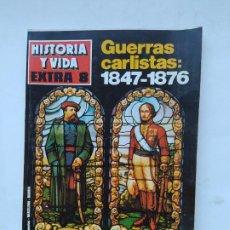 Coleccionismo de Revista Historia y Vida: HISTORIA Y VIDA. EXTRA 8. GUERRAS CARLISTAS: 1847-1876. TDKC84. Lote 222867936